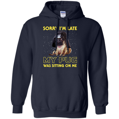Nice Pug T Shirt - Sorry, My Pug Is Sitting On Me, is a cool gift