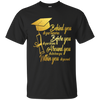 Around You - All Who Love You - Within You - All You Need Graduation T Shirt