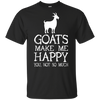Goat Make Me Happy You Not So Much Funny Goat T Shirt T Shirt