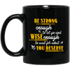 Wise Enough To Wait For What Deserve Mug