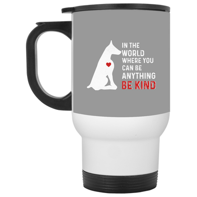 Nice Doberman Mug - In The World Where You Can Be, cool gift