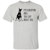 My Doberman And I Talk Shit About You T Shirt