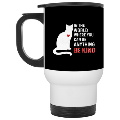Nice Cat Mug - In The World Where You Can Be, is a cool gift