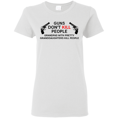 Gun Don't Kill People, Grandpas With Pretty Granddaughter Do White Shirt T Shirt