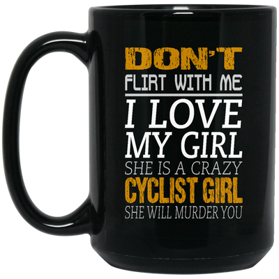 Don't Flirt With Me Cycling Mug