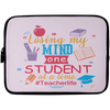 Losing My Mind One Teacher Laptop Sleeve