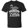 I Am A Princess Not Because I Have A Prince But Because My Dad Is A King T Shirt