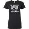 The Greatest Blessing Call Me A Papa Awesome T Shirt With Dad Love T Shirt