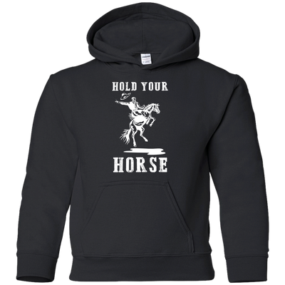 Nice Horse T Shirt - Hold Your Horse, is a cool gift for friends