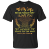 Never Forget That I Love You - I Love You The Most T Shirt