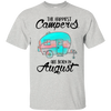 The Happiest Campers Are Born In August T Shirt