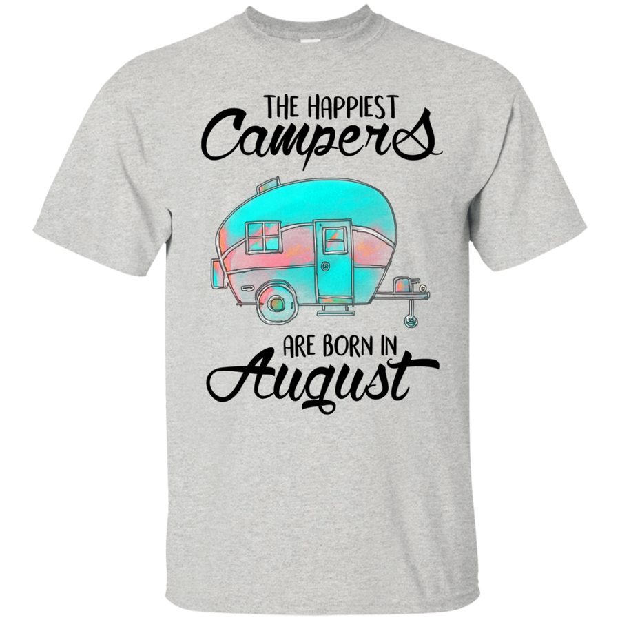 The Happiest Campers Are Born In August T Shirts