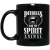 Pitbulls Are My Spirit Animal Pitbull Mug