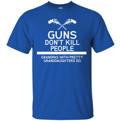 Gun Don't Kill People, Grandpas With Pretty Granddaughter Do Black T Shirt