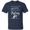 I've Wasted The Rest - I Spend Fishing T Shirt