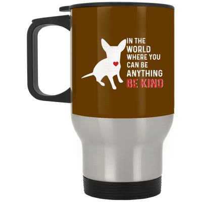 Nice Chihuahua Mug - In The World Where You Can Be, is a cool gift