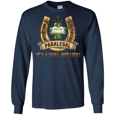 Paralegal It's A Skill, Not Luck T Shirt
