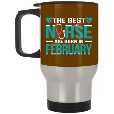 Nice Nurse Mug - The Best Nurses Are Born In February, cool gift