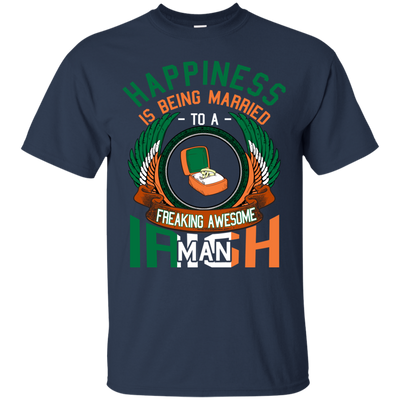 Happiness Is Being Married To A Freaking Awesome Irish Man T Shirt