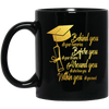 Behind You - Memories - Before you - Dreams - Within You - All You Need Graduation Mug