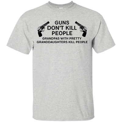 Gun Don't Kill People, Grandpas With Pretty Granddaughter Do White T Shirt