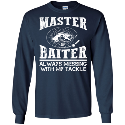 Cute Fishing T Shirt Master Baiter Always Messing With My Tackle White