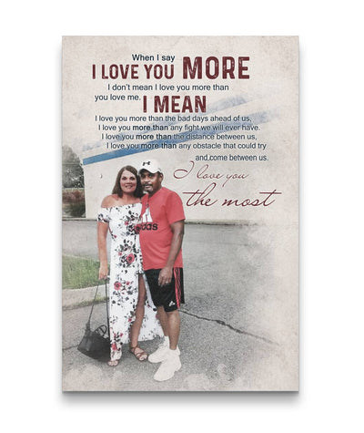 I Love You More - I Love You The Most Couple Canvas Print