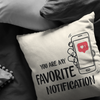 You Are My Favorite Notification Couple Cushion