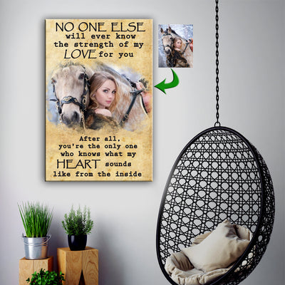 No One Know The Strength Of My Love For You Horse Custom Canvas Print