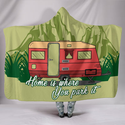 Camping - Home Is Where You Park It Hooded Blanket