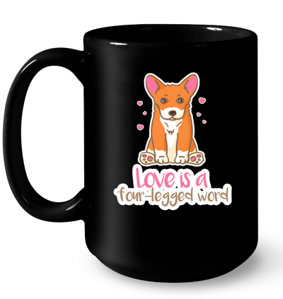 Corgi - Love Is A Four legged Word Mug