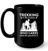 Trekking Is The Answer Mug