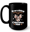 Everything Tastes Better With Chihuahua Hair Mug