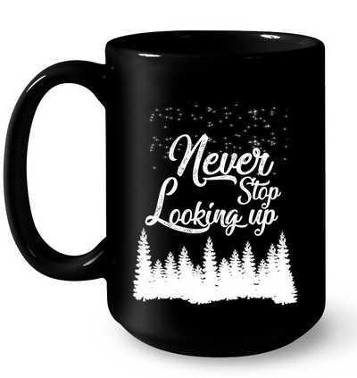 Camping - Never Stop Looking Up Mug