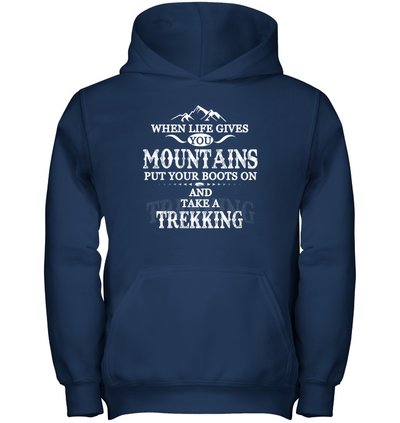 Put Your Boots On And Take A Trekking T Shirt