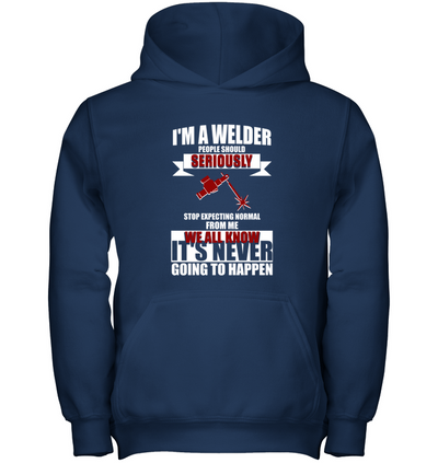I'm A Welder People Should Seriously T Shirt