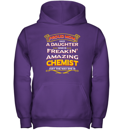 Proud Mom Have A Daughter Chemist T Shirt