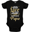 I Never Knew How Much Love Papa T Shirt