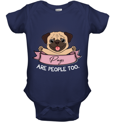 Pugs Are People Too T Shirt