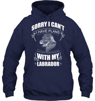 Sorry I Can't Labrador T Shirt