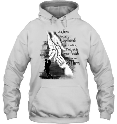 Mom - A Son Holds Your Hand T Shirt