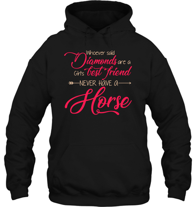 Whoever Said Never Have A Horse T Shirt