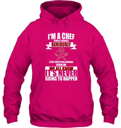 I'm A Chef People Should Seriously T Shirt