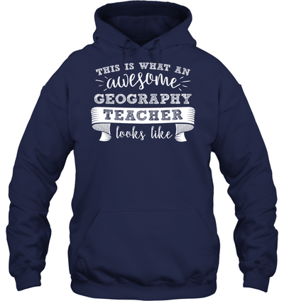 This Is What An Awesome Geography Teacher Looks Like T Shirt