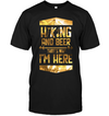 Hiking And Beer That's Why I'm Here T Shirt