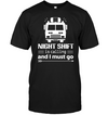 Firefighter Night Shift Is Calling And I Must Go T Shirt