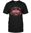 To Me There No Great Welder T Shirt