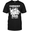 Chemist By Day Dad By Night T Shirt
