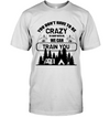 Camping - You Don't Have To Be Crazy T Shirt