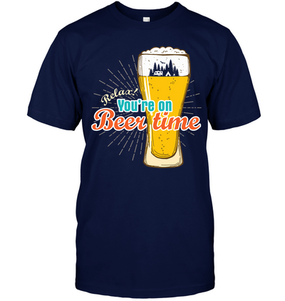 Relax! You're On Beer Time T Shirt